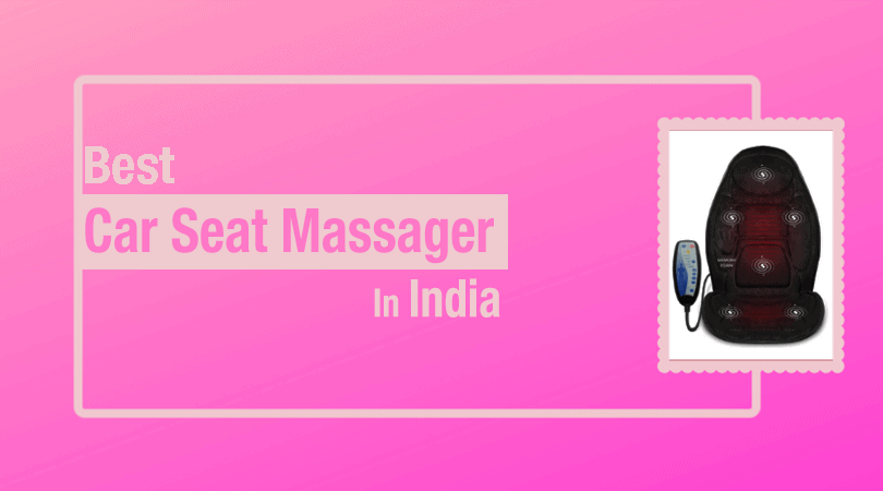 Best Car Seat Massager in India