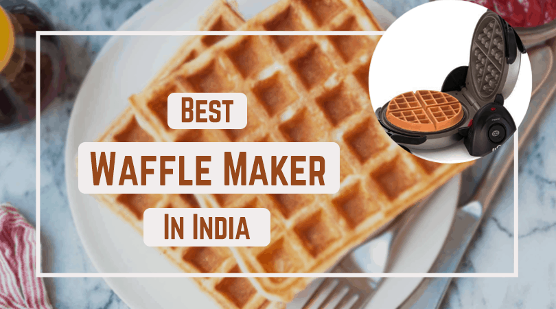 Best Waffle Maker in India