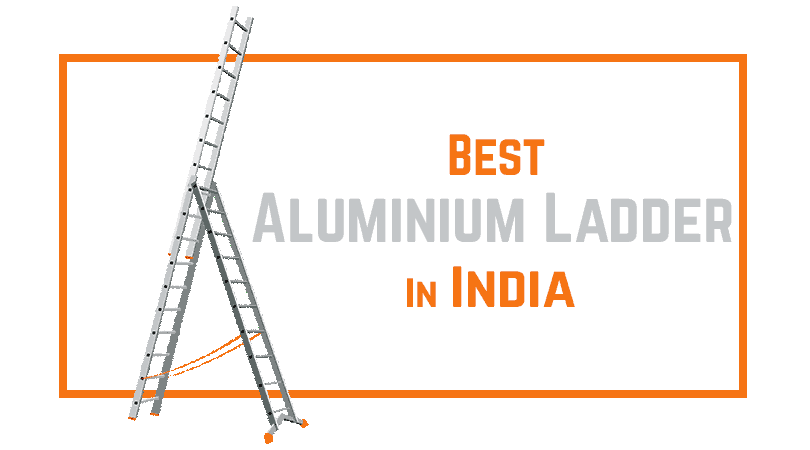 Best Aluminium Ladder in India