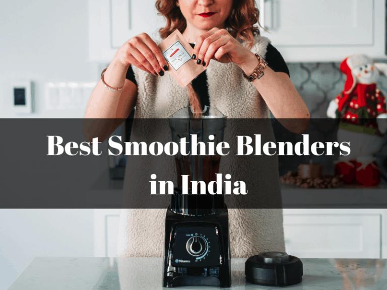 Best Smoothie Blenders in India