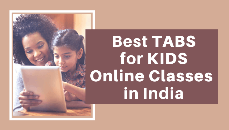 Best Tabs for kids online classes in India